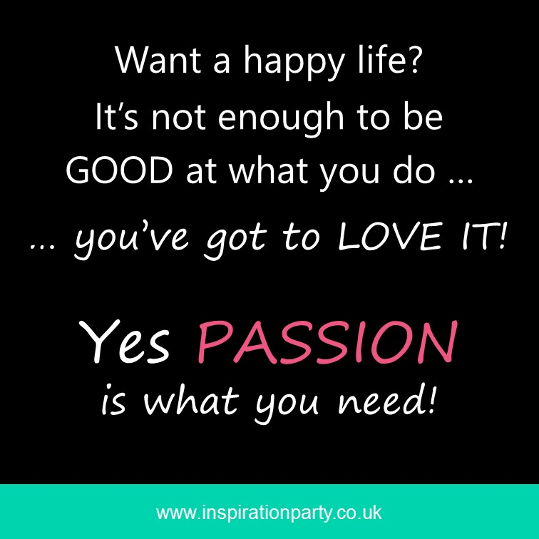 Passion is what you need